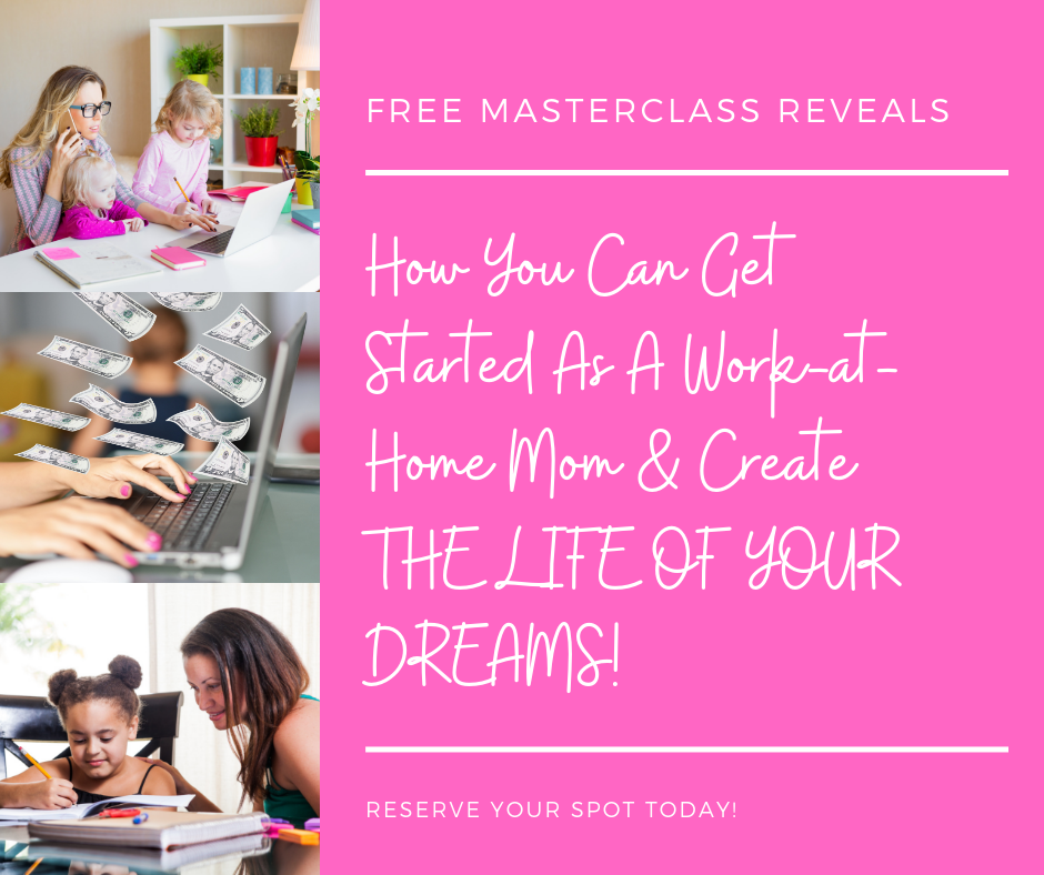 work at home mom free masterclass